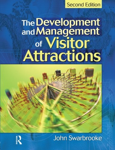 Development and Management of Visitor Attractions, Second Edition
