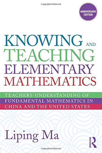Knowing and Teaching Elementary Mathematics Teachers' Understanding of Fundamental Mathematics in China and the United States