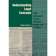 Understanding Legal Concepts that Influence Social Welfare Policy and Practice (Ethics & Legal Issues)