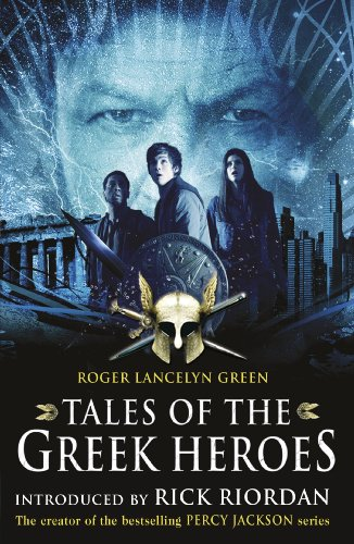 Tales of the Greek Heroes (Film Tie-in) (Film Tie in) (The Old Man And The Sea Lions)