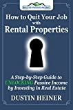 How to Quit Your Job with Rental Properties: A Step-by-Step Guide to UNLOCKING Passive Income by Investing in Real Estate