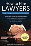img - for How to Hire Lawyers: A Guide to Hiring the Best Attorney for Your Legal Issue book / textbook / text book