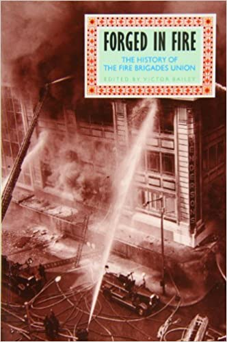 Forged in Fire: History of the Fire Brigades Union by Bailey (1991-01-01)