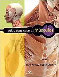 Atlas conciso de los músculos (Color) (Medicina): Amazon