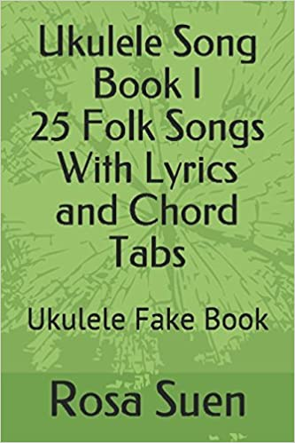 Ukulele Song Book I 25 Folk Songs With Lyrics And Chord Tabs