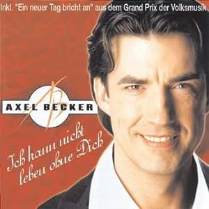 Axel Becker - Ich Kann Nicht Leben Ohne Dich - Amazon.com