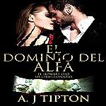El Dominio del Alfa: Un Romance Paranormal (El Hombre Oso Multimillonario nº 3) [Alpha's Domain: A Paranormal Romance (Bear Shifter Billionaire No. 3)]   AJ Tipton