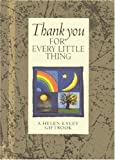 Thank You For Every Little Thing, Helen Exley, 1861870590