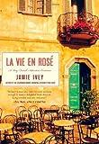 La Vie en Rose, Jamie Ivey, 0312375441