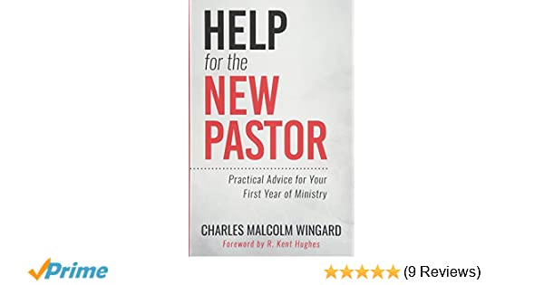 Help for the New Pastor: Practical Advice for Your First