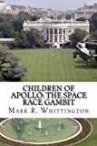 Children of Apollo: The Space Race Gambit (Volume 1)