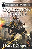 Operation Oracle: Merkiaari Wars (Volume 3)