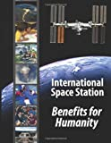 International Space Station - Benefits for Humanity, National Aeronautics Administration, 1480279765