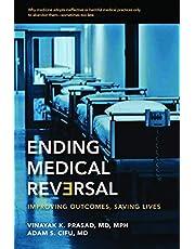 Ending Medical Reversal: Improving Outcomes, Saving Lives (A Johns Hopkins Press Health Book)
