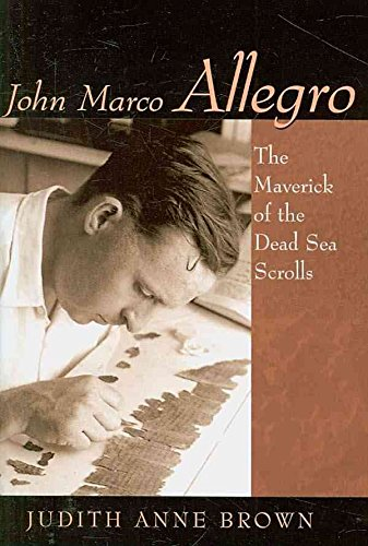 Download [John Marco Allegro: The Maverick of the Dead Sea Scrolls] (By: Judith Anne Brown) [published: March, 2005] pdf epub