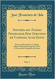 Historia del Famoso Predicador Fray Gerundio de Campazas ...