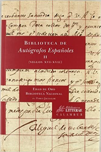 Biblioteca de Autógrafos Españoles, II. Siglos XVI-XVII Biblioteca ...
