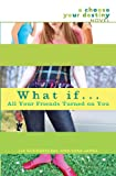 What If ... All Your Friends Turned on You, Liz Ruckdeschel and Sara James, 0385738188