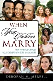When Your Children Marry, Deborah M. Merrill, 1442210923