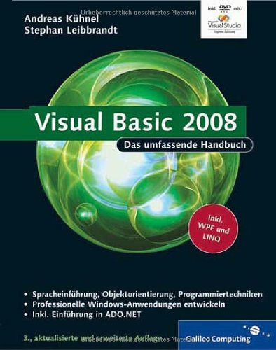 Visual Basic 2008: Das umfassende Handbuch (Galileo Computing) Gebundenes Buch – 28. Februar 2009 Andreas Kühnel Stephan Leibbrandt 3836211718 Programmiersprachen