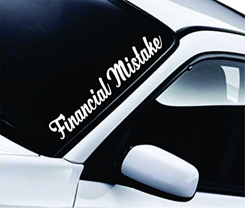 (Financial Mistake Large Quote Design Sticker Vinyl Art Words Decor Car Truck JDM Windshield Race Drift Window)