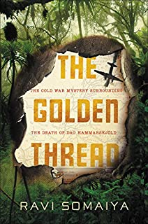 Book Cover: The Golden Thread: The Cold War and the Mysterious Death of Dag Hammarskj¿ld