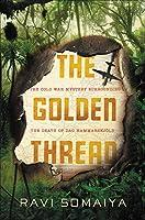 The Golden Thread: The Cold War Mystery Surrounding the Death of Dag Hammarskjöld