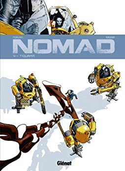 Nomad Cycle 1 T04 : Tiourma (French Edition) by [Morvan, Jean-David, Savoia, Sylvain]