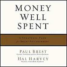 Money Well Spent : A Strategic Plan for Smart Philanthropy Audiobook by Hal Harvey, Paul Brest Narrated by Peter Johnson