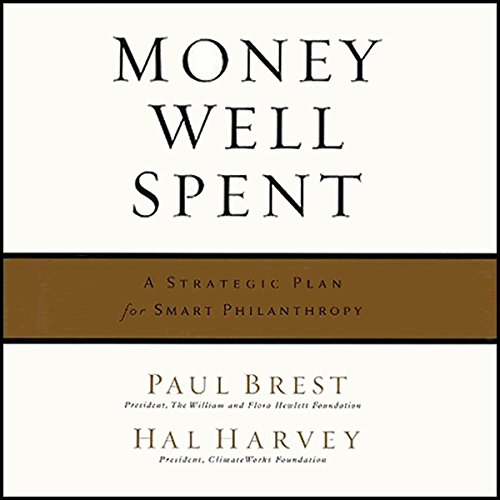 Money Well Spent : A Strategic Plan for Smart Philanthropy