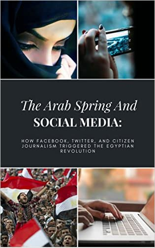 The Arab Spring And Social Media