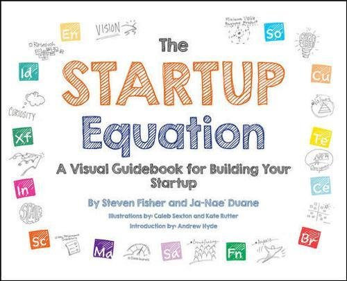 The Startup Equation: A Visual Guidebook to Building Your Startup (The Best Nae Nae)