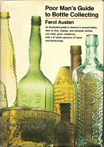 (Poor Man's Guide to Bottle Collecting.)