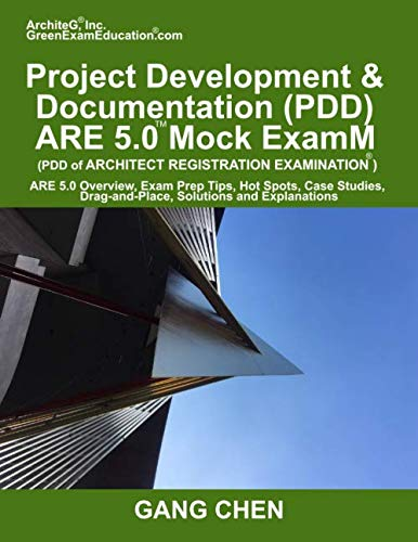 Project Development & Documentation (PDD) ARE 5 Mock Exam (Architect Registratio: ARE 5 Overview, Exam Prep Tips, Hot Spots, Case Studies, Drag-and-Place, Solutions and Explanations (Board Development Best Practices)