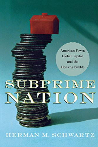 Subprime Nation: American Power, Global Capital, and the Housing Bubble (Cornell Studies in Money)