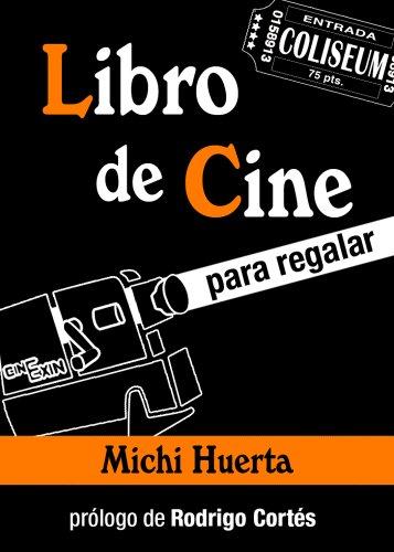 Descargar Libro Libro De Cine Para Regalar Miguel Ángel Huerta Floriano