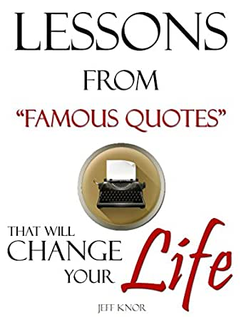Lessons from Famous Quotes: That will Change your LIfe