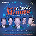 Just a Classic Minute, Volume 5 Radio/TV Program by  BBC Audiobooks Narrated by Nicholas Parsons, Paul Merton