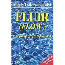Fluir (Flow): Una psicología de la felicidad