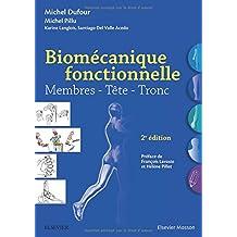 Biomécanique Fonctionnelle: Membres, Tête, Tronc 2e Éd.