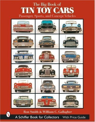 The Big Book of Tin Toy Cars: Passenger, Sports, And Concept Vehicles by Ron Smith (2003-08-30) (Old Tin Car Toy)
