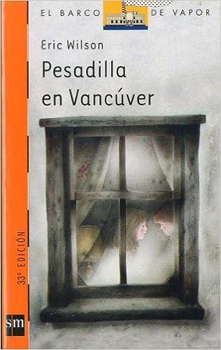 Pesadilla en Vancúver: 17 (El Barco de Vapor Naranja): Amazon.es: Wilson, Eric, McNeely, Tom, Barbadillo, Pedro: Libros