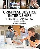 Criminal Justice Internships 8th Edition