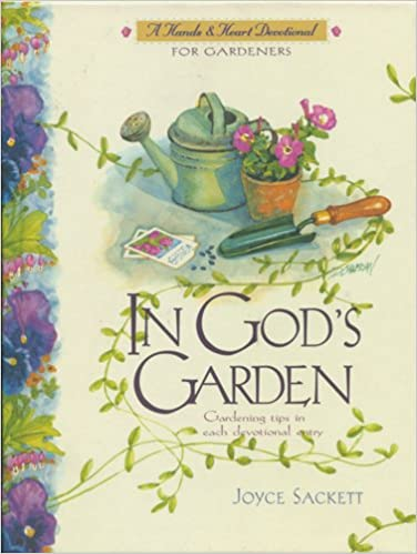 In God\'s Garden: A Devotional for Gardeners (Hands and Heart ...