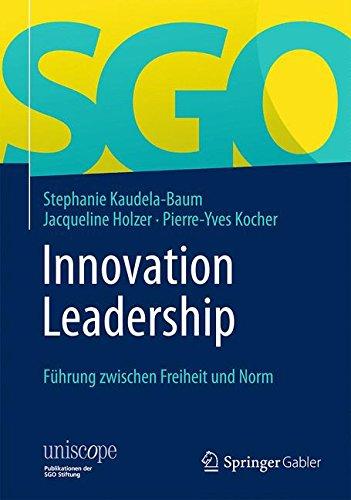 Innovation Leadership: Führung zwischen Freiheit und Norm (uniscope. Publikationen der SGO Stiftung) Gebundenes Buch – 24. Oktober 2014 Stephanie Kaudela-Baum Jacqueline Holzer Pierre-Yves Kocher Springer Gabler