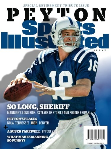 (Sports Illustrated Peyton Manning Retirement Tribute Issue - Indianapolis Colts Cover: So Long, Sheriff)