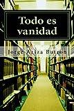 img - for Todo es vanidad: Comentarios al libro de Eclesiastes (Spanish Edition) book / textbook / text book