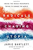 Image of Radicals Chasing Utopia: Inside the Rogue Movements Trying to Change the World