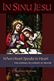 In Sinu Jesu: When Heart Speaks to Heart -- The