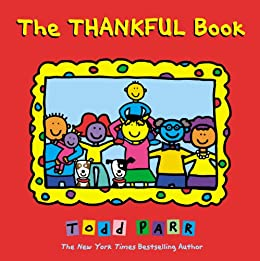 The Thankful Book by [Parr, Todd]